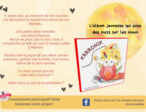 Edition d'un album pour enfants aidant à expliquer les maladies chroniques.